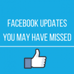 Facebook Updates you may have missed (1)